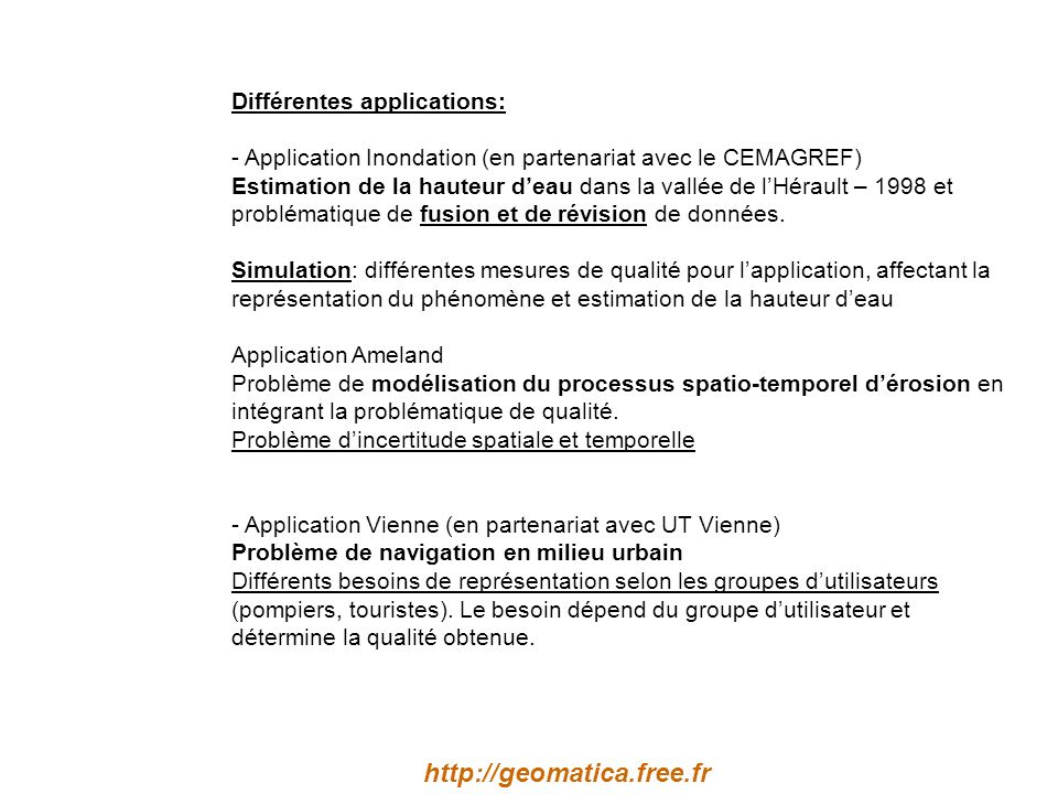 http://geomatica.free.fr Différentes applications:
