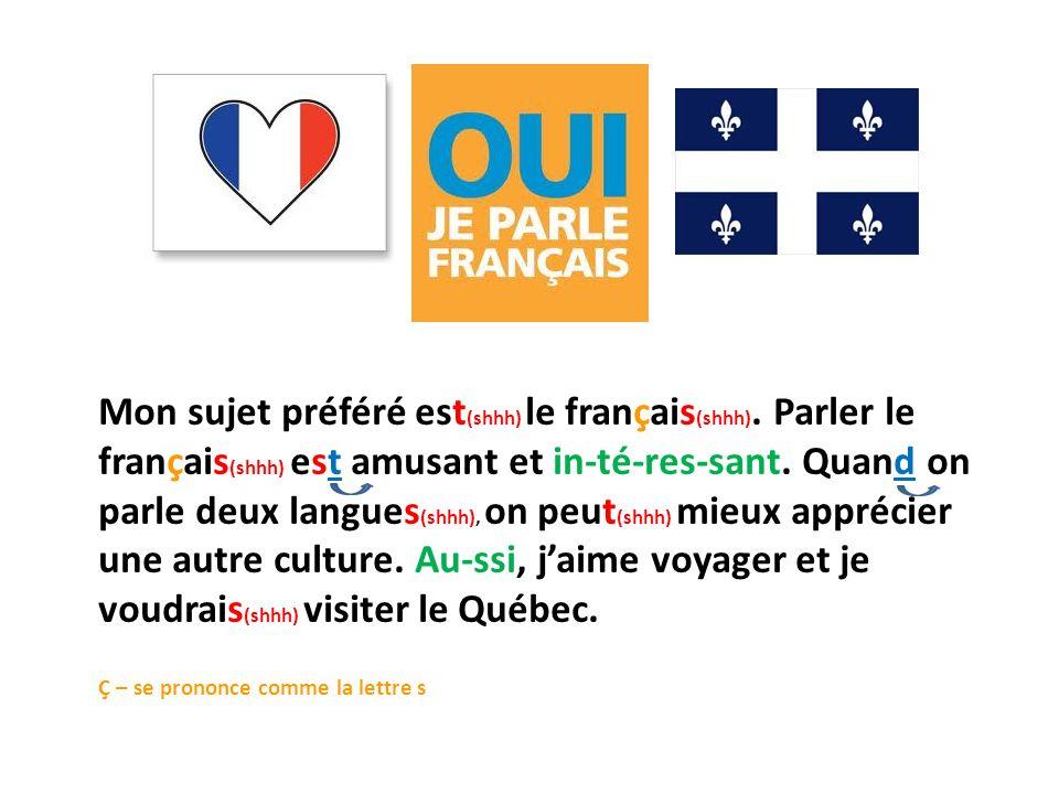 Mon sujet préféré est(shhh) le français(shhh)