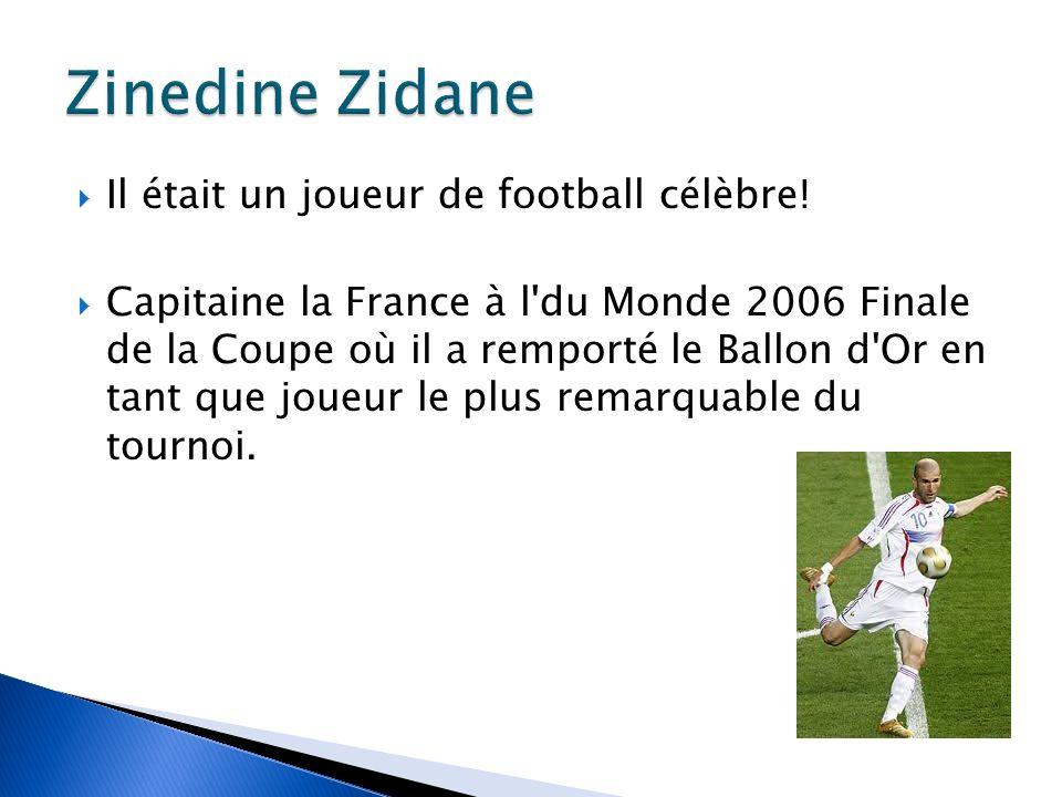Zinedine Zidane Il était un joueur de football célèbre!