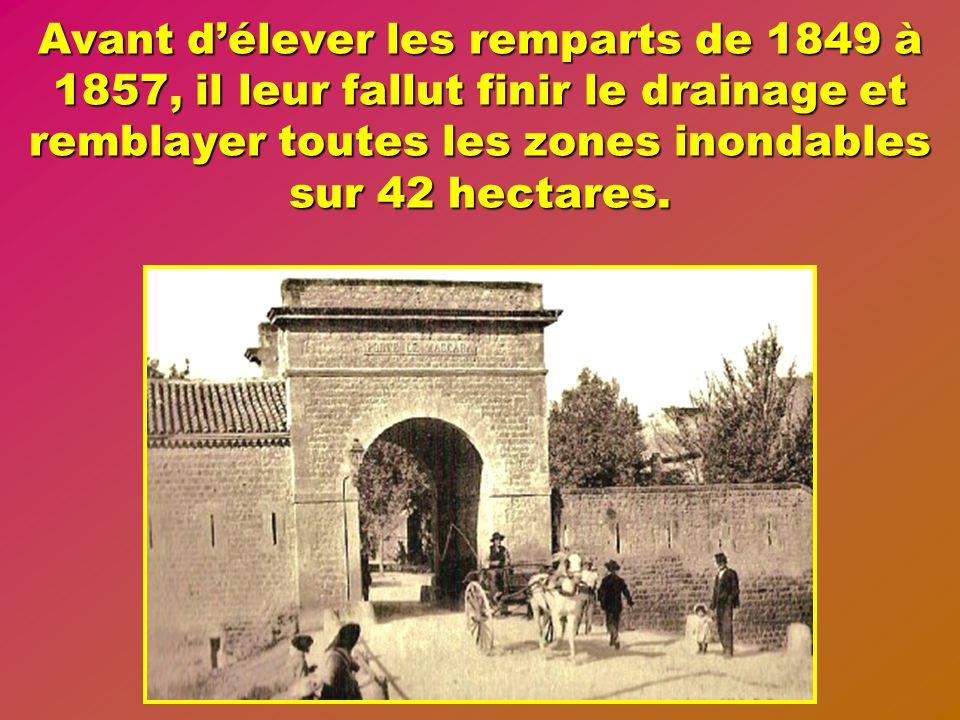 Avant d'élever les remparts de 1849 à 1857, il leur fallut finir le drainage et remblayer toutes les zones inondables sur 42 hectares.