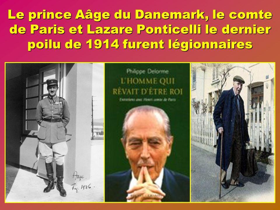 Le prince Aâge du Danemark, le comte de Paris et Lazare Ponticelli le dernier poilu de 1914 furent légionnaires