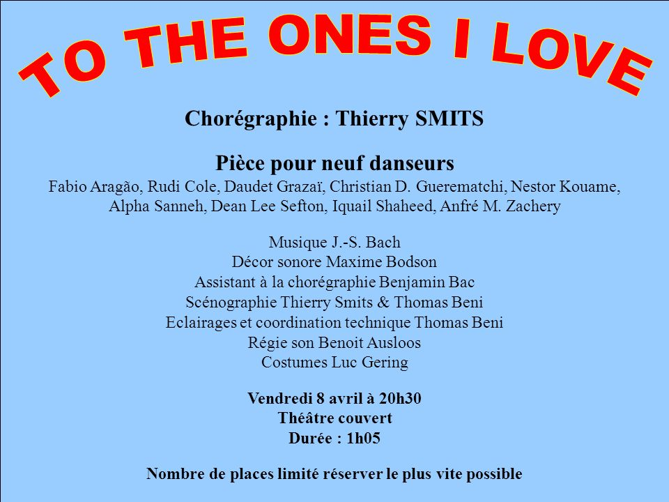 TO THE ONES I LOVE Chorégraphie : Thierry SMITS