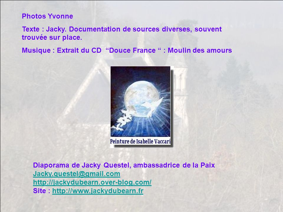 Photos Yvonne Texte : Jacky. Documentation de sources diverses, souvent trouvée sur place.