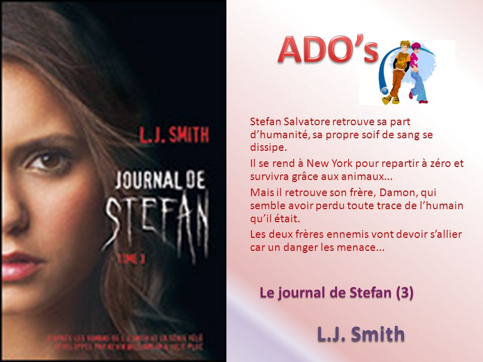 ADO's L.J. Smith Le journal de Stefan (3)