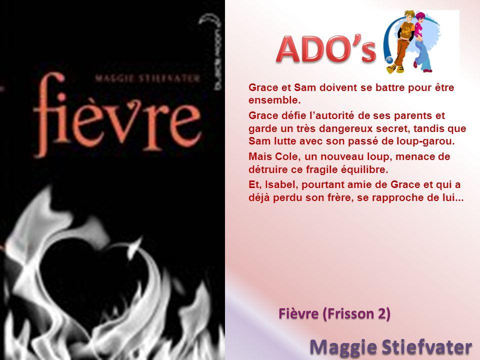 ADO's Maggie Stiefvater Fièvre (Frisson 2)