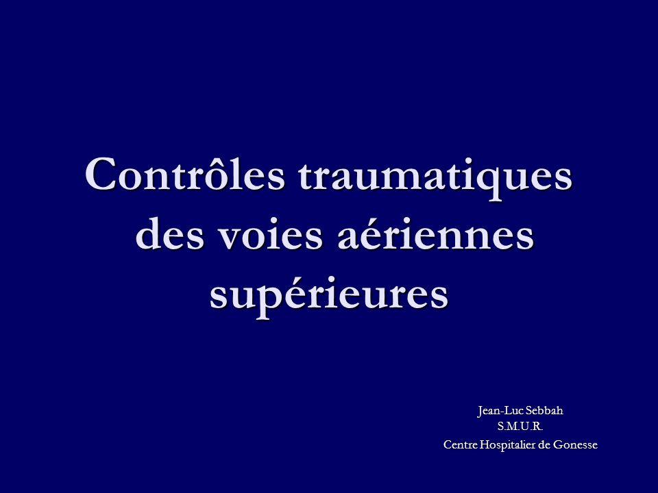 Contrôles traumatiques des voies aériennes supérieures
