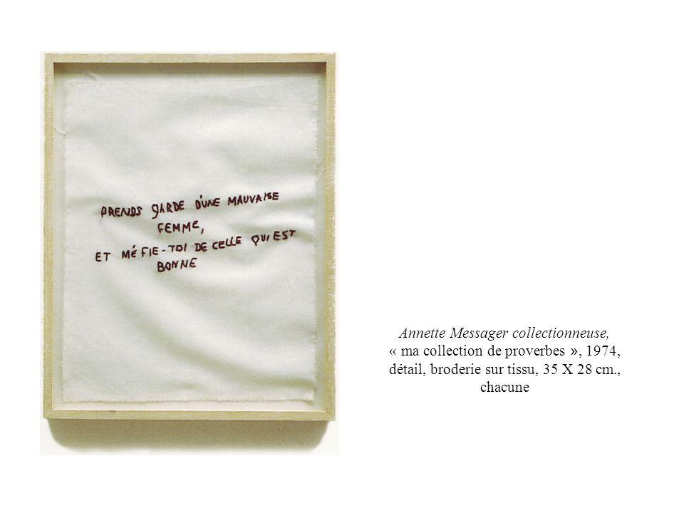 Annette Messager collectionneuse, « ma collection de proverbes », 1974, détail, broderie sur tissu, 35 X 28 cm., chacune
