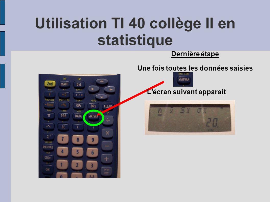Utilisation TI 40 collège II en statistique