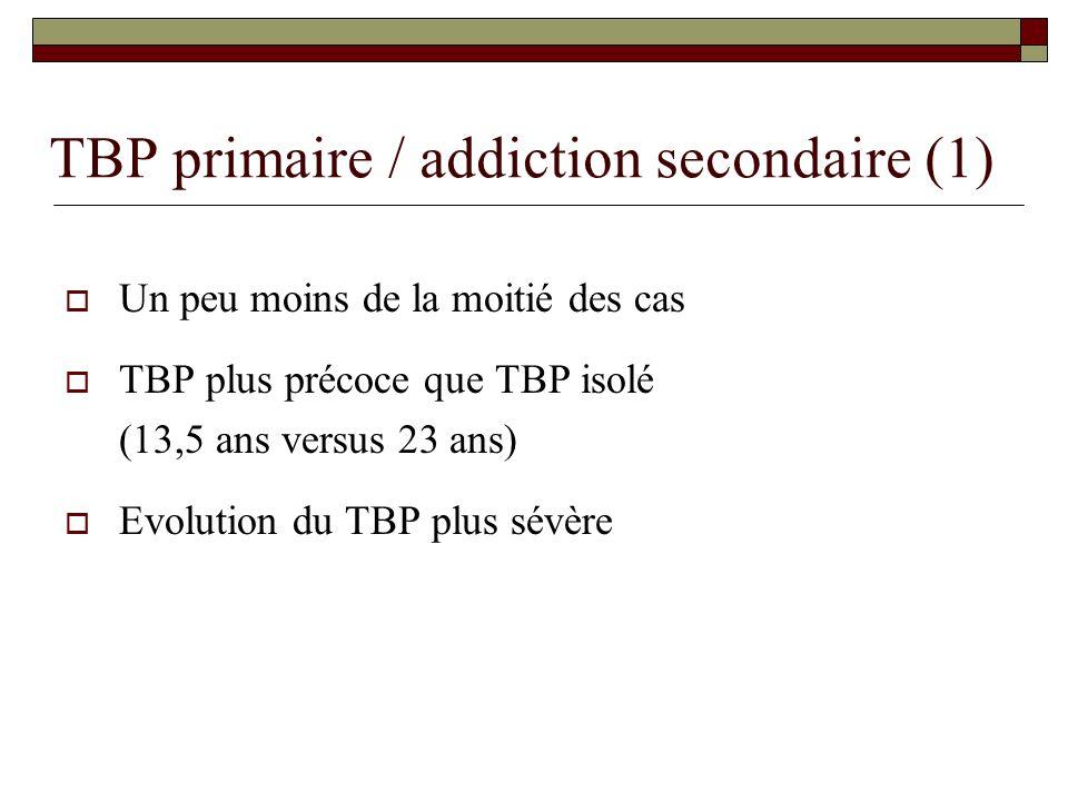 TBP primaire / addiction secondaire (1)