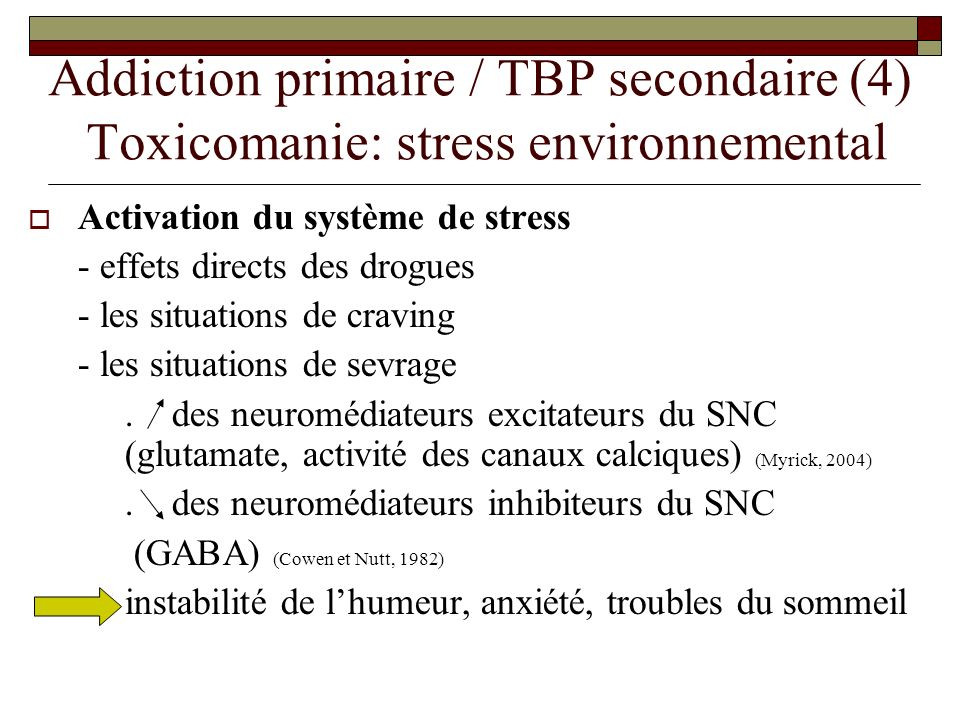 Addiction primaire / TBP secondaire (4) Toxicomanie: stress environnemental