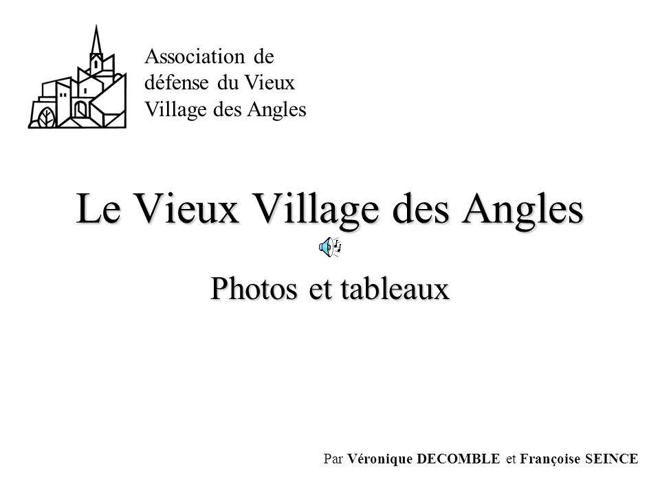 Le Vieux Village des Angles