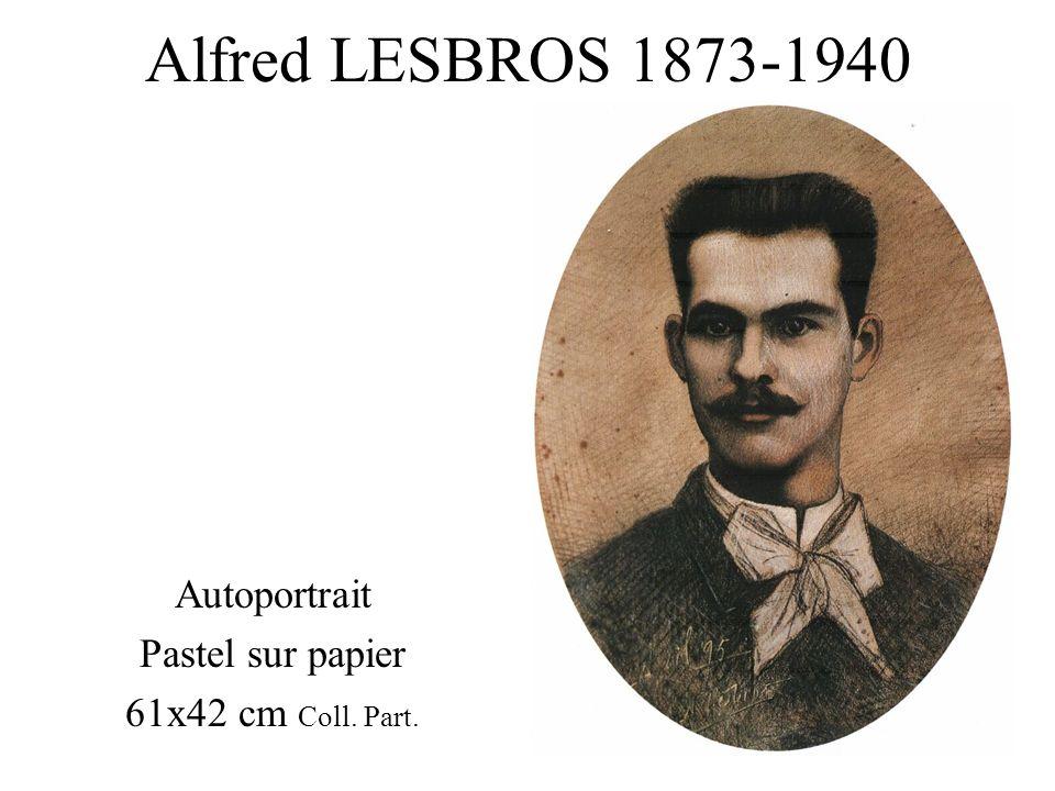 Alfred LESBROS 1873-1940 Autoportrait Pastel sur papier