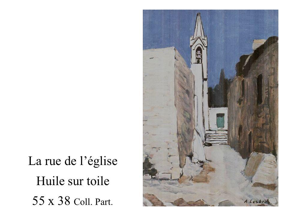 La rue de l'église Huile sur toile 55 x 38 Coll. Part.