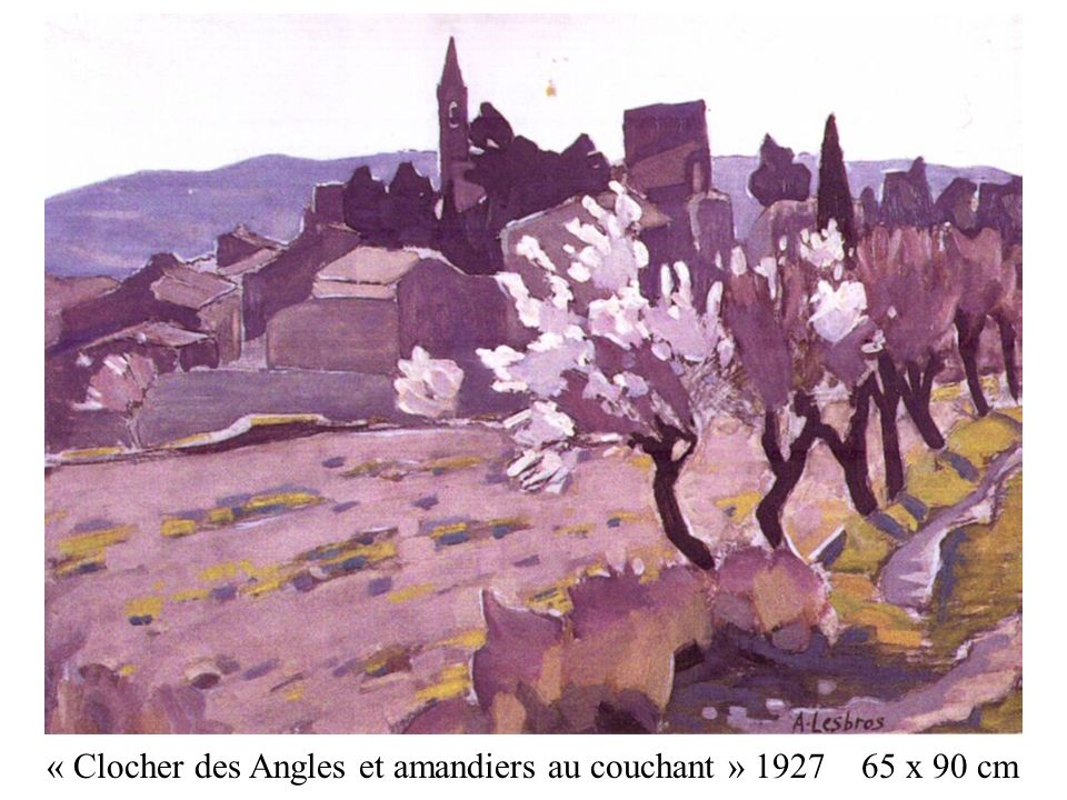 « Clocher des Angles et amandiers au couchant » 1927 65 x 90 cm