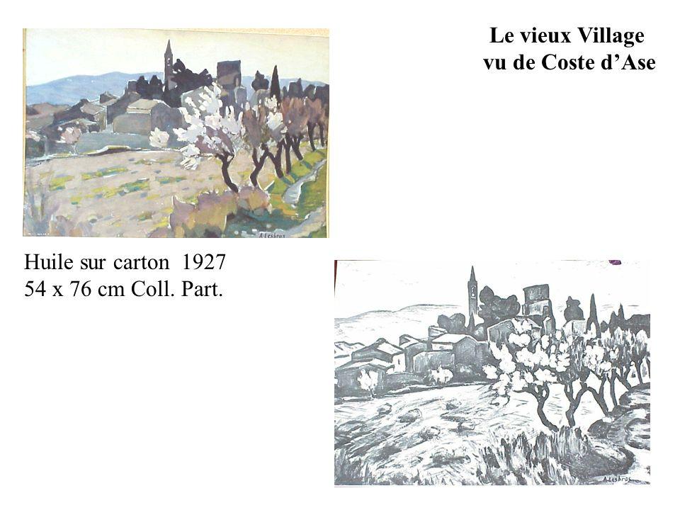 Le vieux Village vu de Coste d'Ase Huile sur carton 1927 54 x 76 cm Coll. Part.