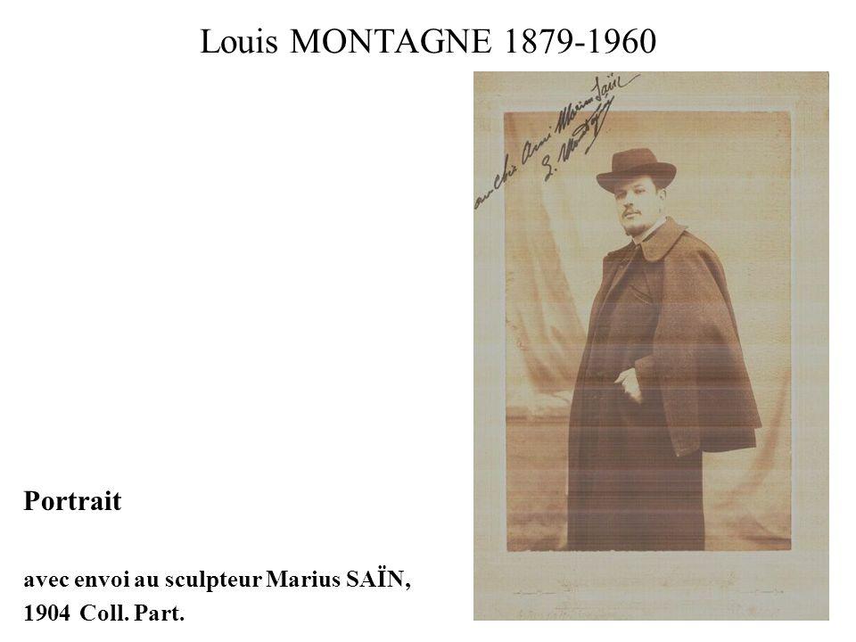 Louis MONTAGNE 1879-1960 Portrait avec envoi au sculpteur Marius SAÏN,