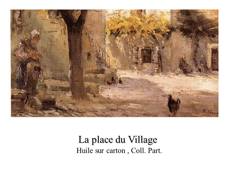 La place du Village Huile sur carton , Coll. Part.