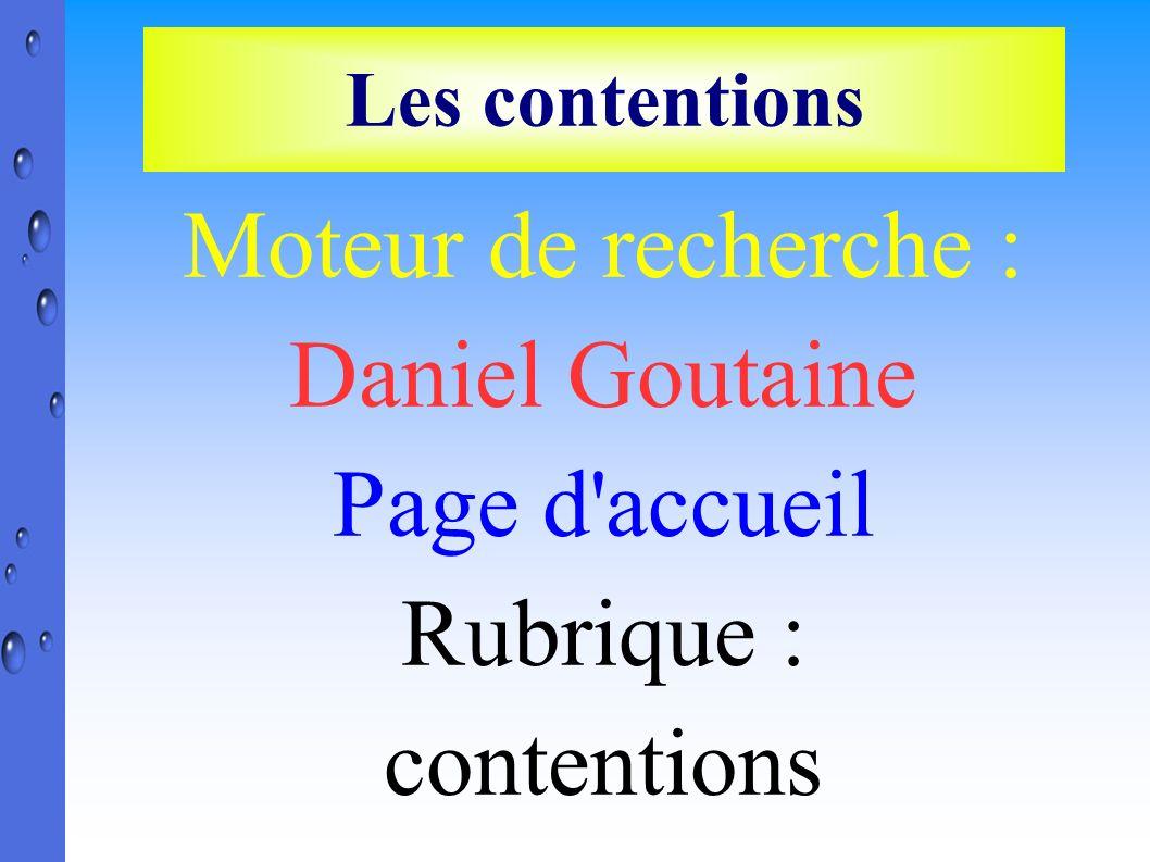 Moteur de recherche : Daniel Goutaine Page d accueil Rubrique :
