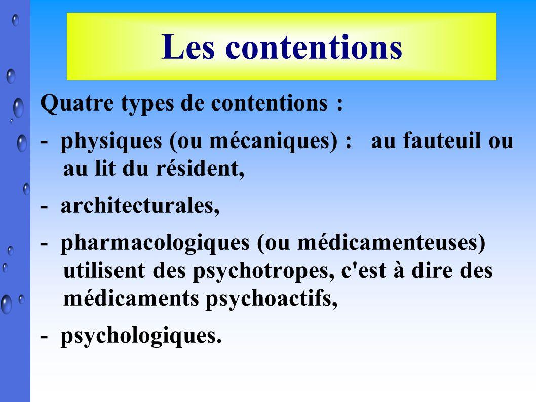 Les contentions Quatre types de contentions :