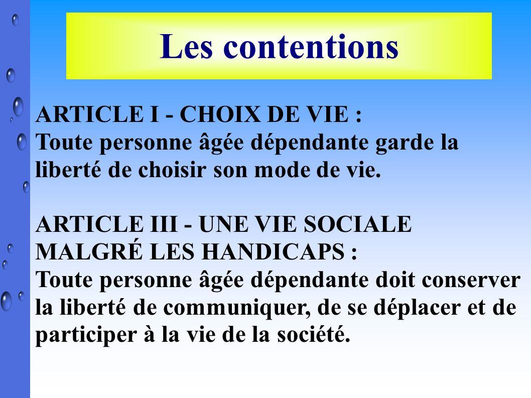 Les contentions ARTICLE I - CHOIX DE VIE :