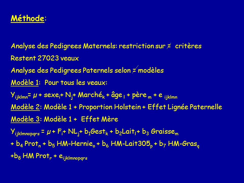 Méthode: Analyse des Pedigrees Maternels: restriction sur = critères