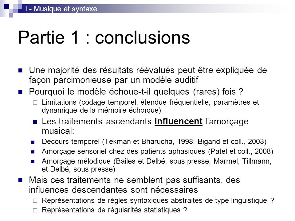 I - Musique et syntaxe Partie 1 : conclusions. Une majorité des résultats réévalués peut être expliquée de façon parcimonieuse par un modèle auditif.