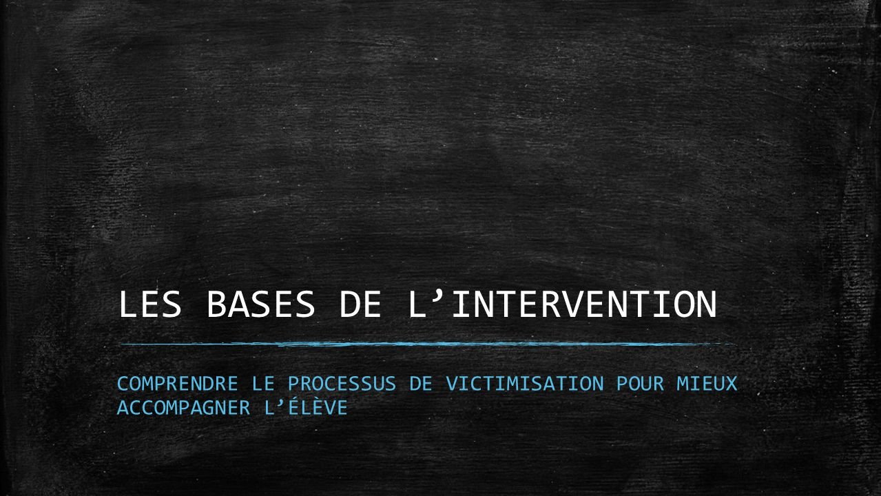 LES BASES DE L'INTERVENTION