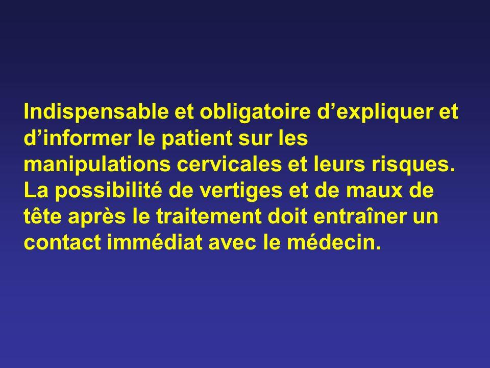 Indispensable et obligatoire d'expliquer et d'informer le patient sur les manipulations cervicales et leurs risques.