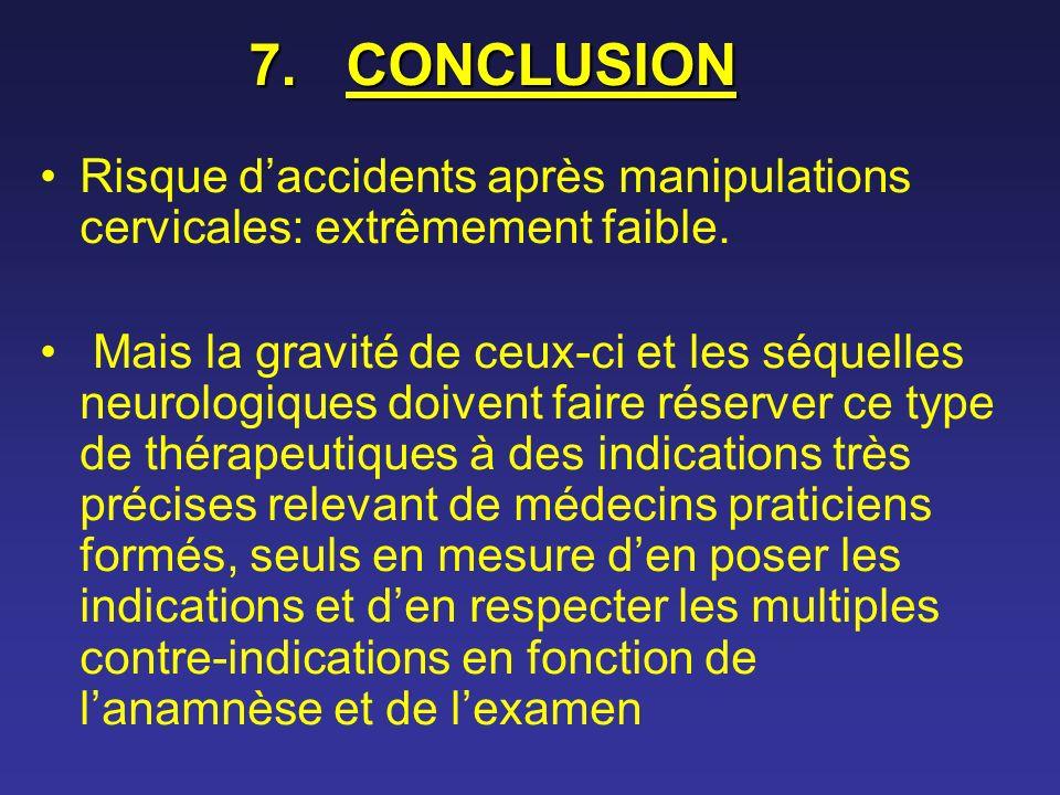 CONCLUSION Risque d'accidents après manipulations cervicales: extrêmement faible.