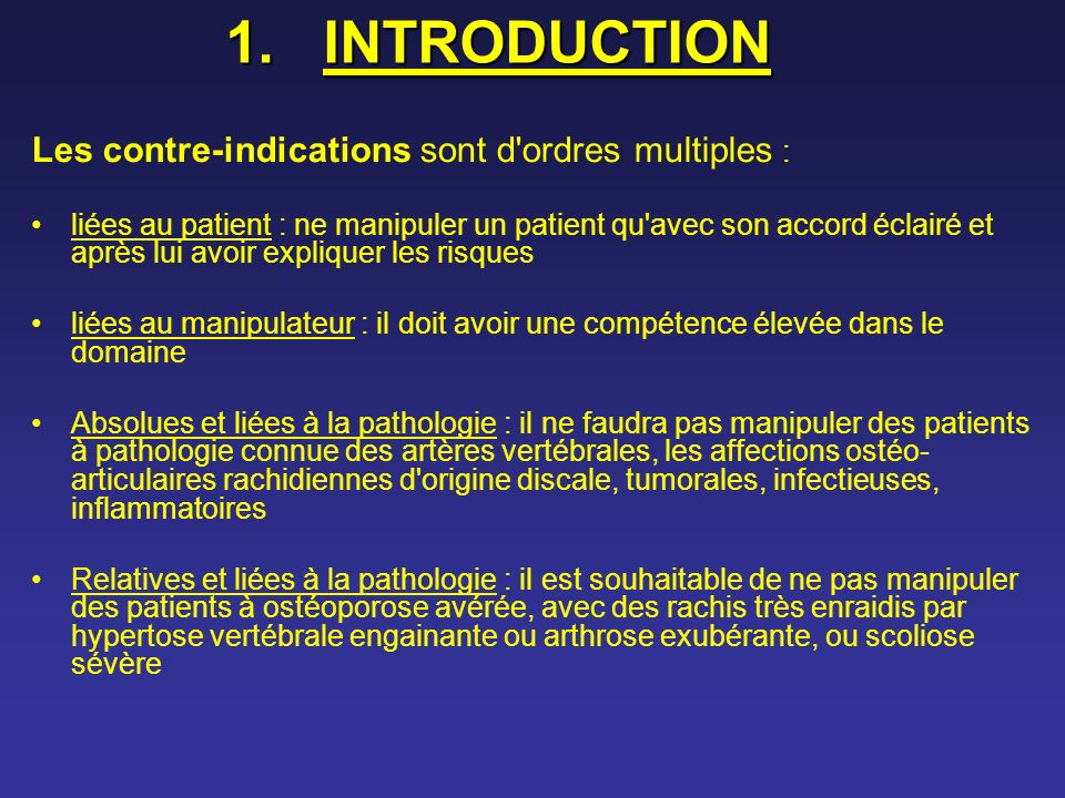 INTRODUCTION Les contre-indications sont d ordres multiples :