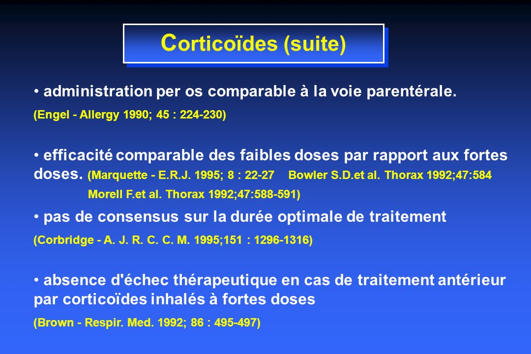 Corticoïdes (suite) administration per os comparable à la voie parentérale. (Engel - Allergy 1990; 45 : 224-230)