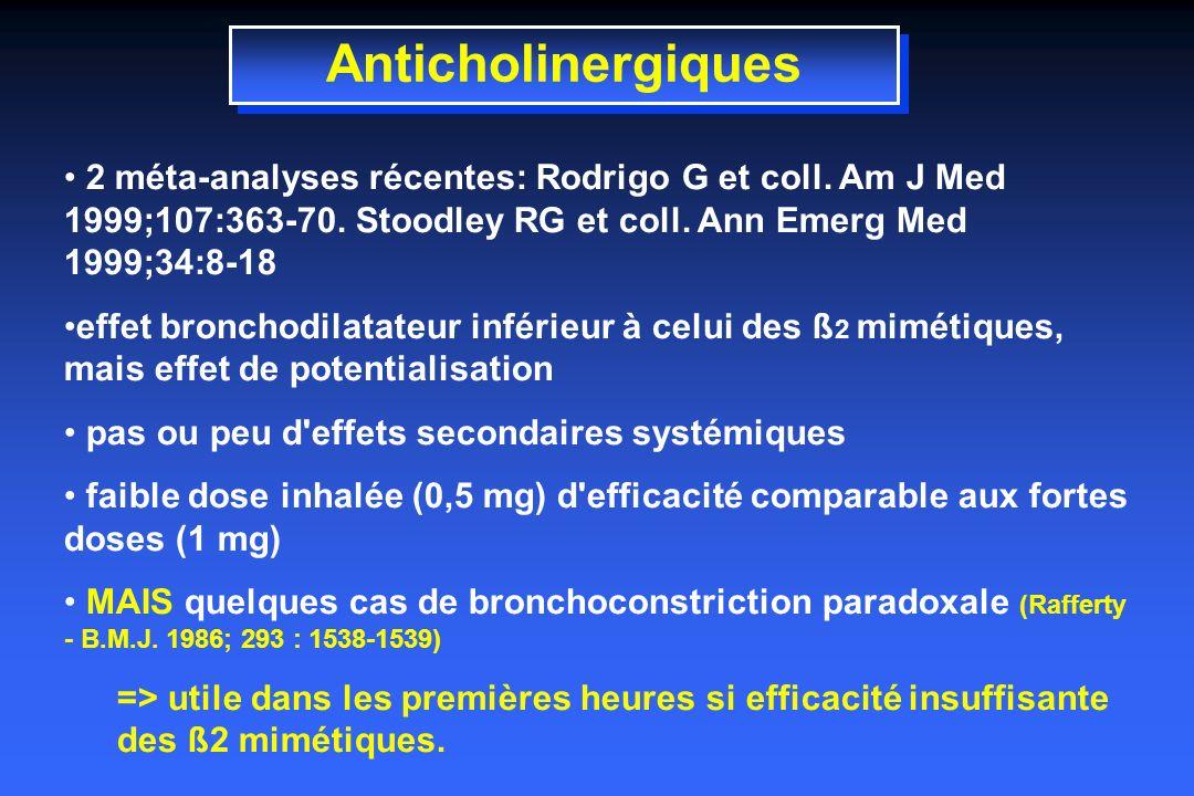 Anticholinergiques 2 méta-analyses récentes: Rodrigo G et coll. Am J Med 1999;107:363-70. Stoodley RG et coll. Ann Emerg Med 1999;34:8-18.