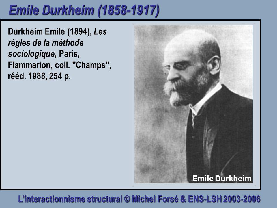Emile Durkheim (1858-1917) Durkheim Emile (1894), Les règles de la méthode sociologique, Paris, Flammarion, coll. Champs , rééd. 1988, 254 p.