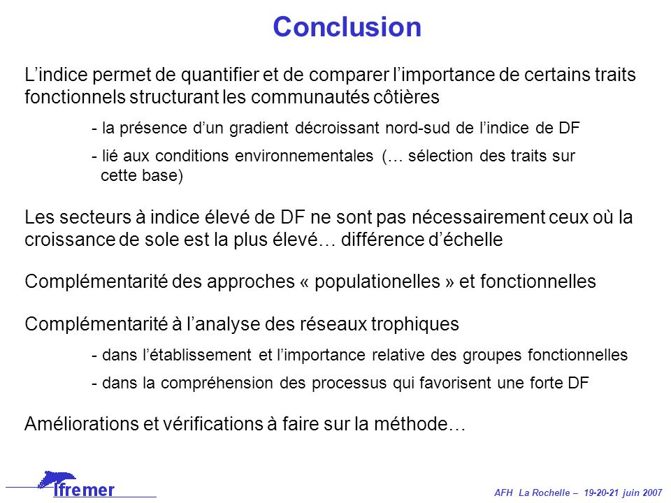 Conclusion L'indice permet de quantifier et de comparer l'importance de certains traits fonctionnels structurant les communautés côtières.