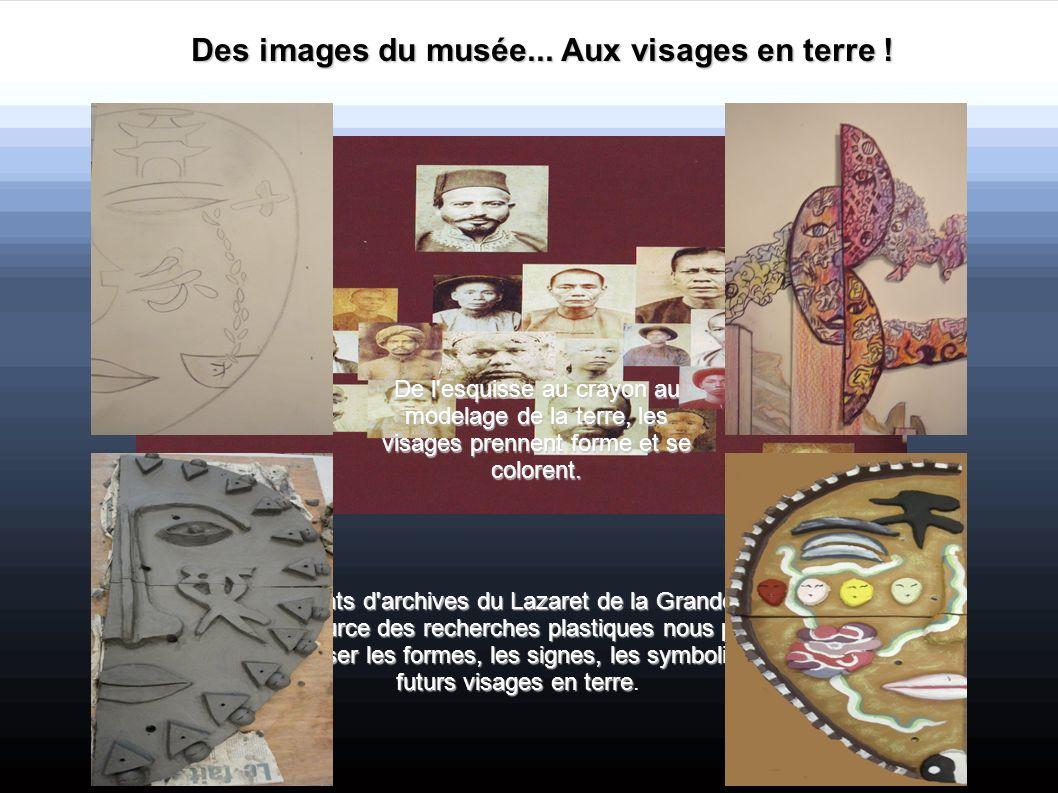 Des images du musée... Aux visages en terre !