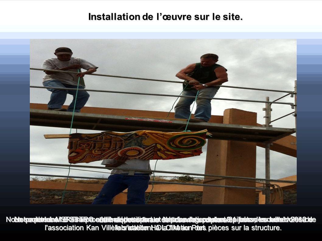 Installation de l'œuvre sur le site.