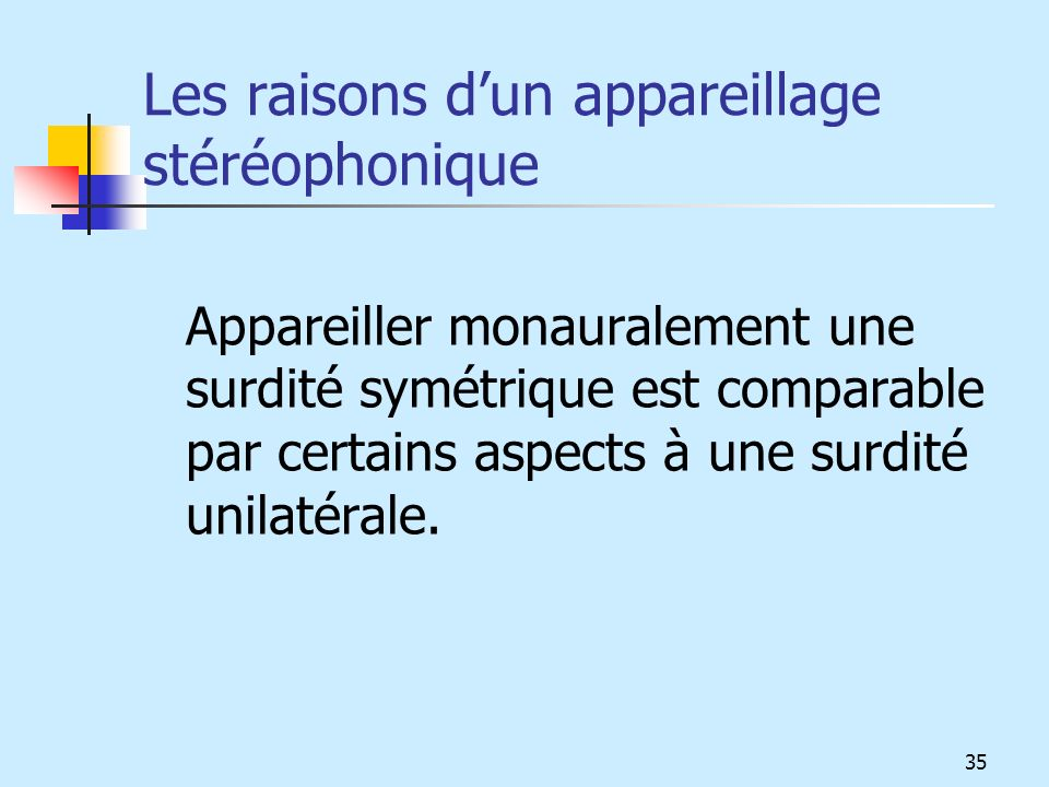 Les raisons d'un appareillage stéréophonique