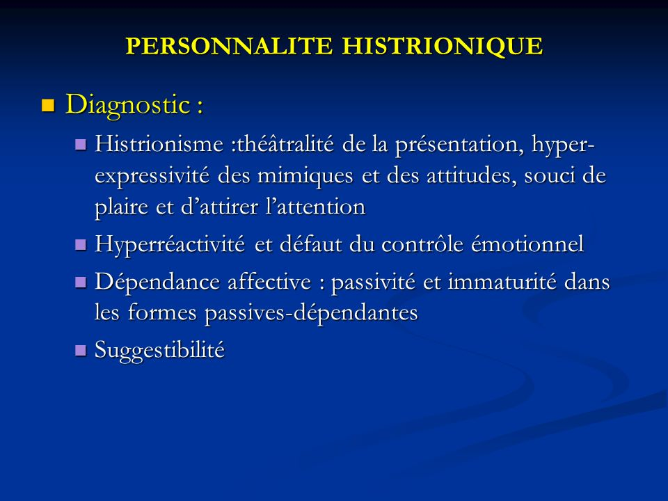 PERSONNALITE HISTRIONIQUE