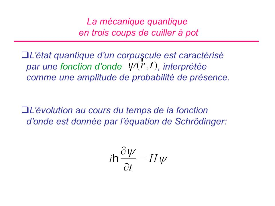 La mécanique quantique en trois coups de cuiller à pot