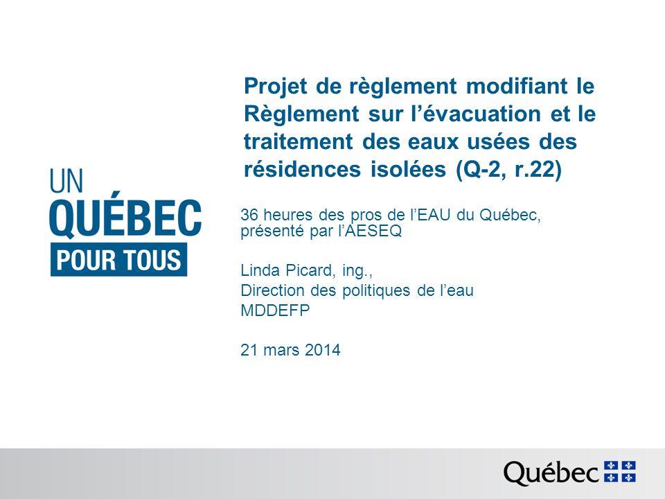 Projet de règlement modifiant le Règlement sur l'évacuation et le traitement des eaux usées des résidences isolées (Q-2, r.22)