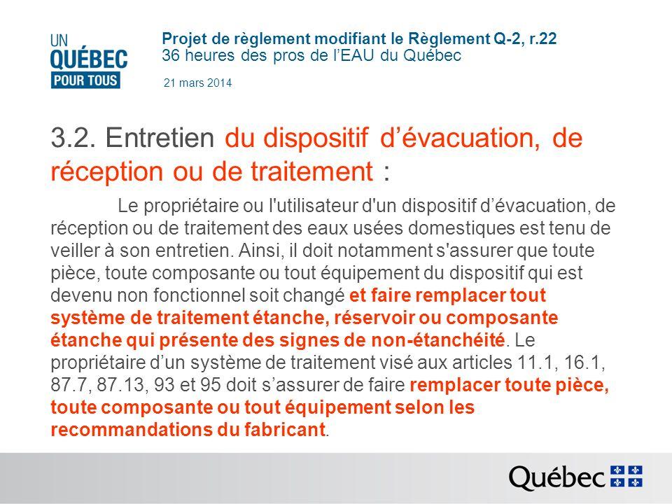21 mars 2014 3.2. Entretien du dispositif d'évacuation, de réception ou de traitement :