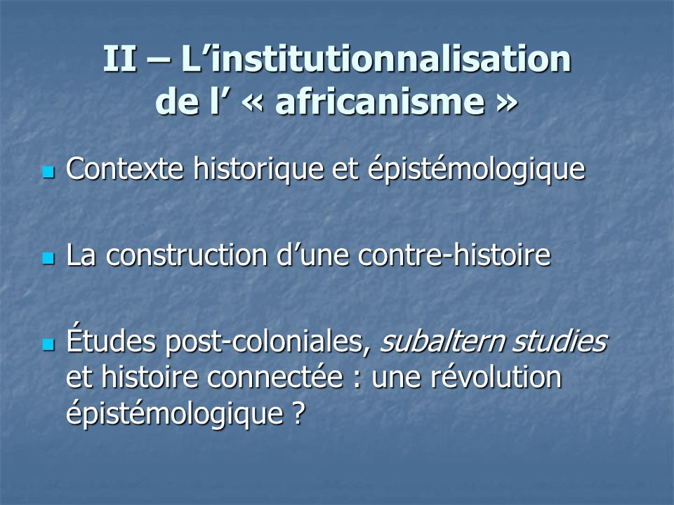 II – L'institutionnalisation de l' « africanisme »