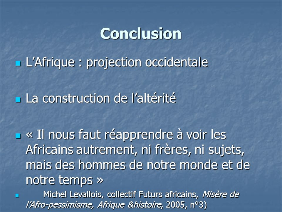 Conclusion L'Afrique : projection occidentale