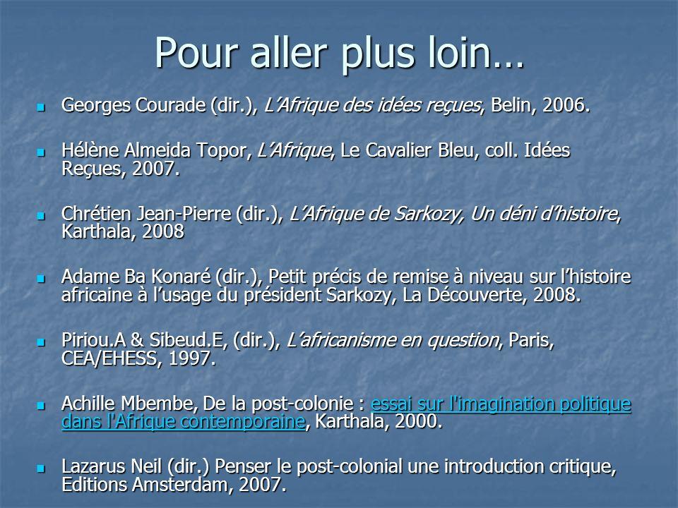 Pour aller plus loin… Georges Courade (dir.), L'Afrique des idées reçues, Belin, 2006.