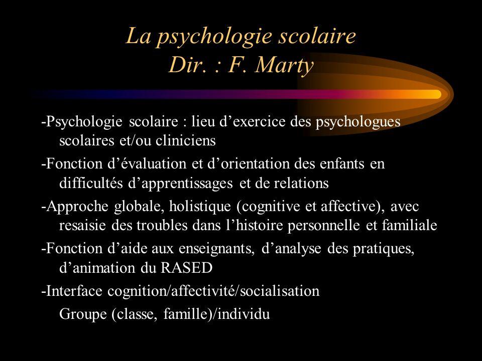 La psychologie scolaire Dir. : F. Marty