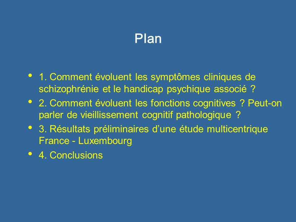Plan 1. Comment évoluent les symptômes cliniques de schizophrénie et le handicap psychique associé