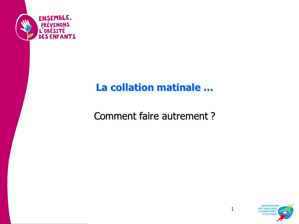 La collation matinale … Comment faire autrement