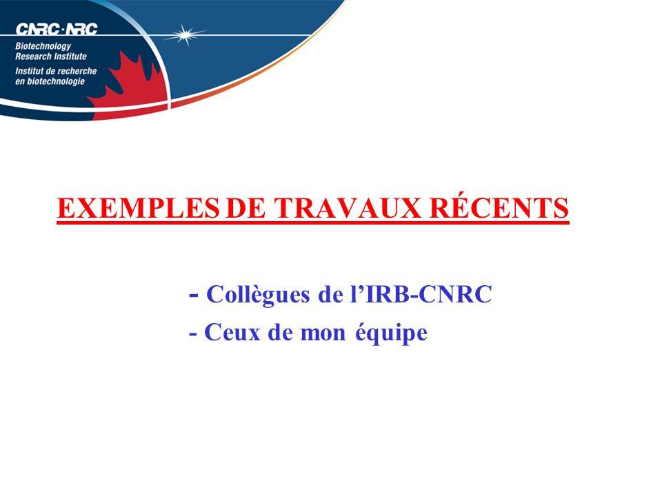 EXEMPLES DE TRAVAUX RÉCENTS - Collègues de l'IRB-CNRC