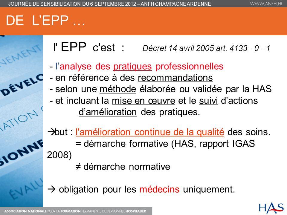 DE l'EPP … l EPP c est : Décret 14 avril 2005 art. 4133 - 0 - 1