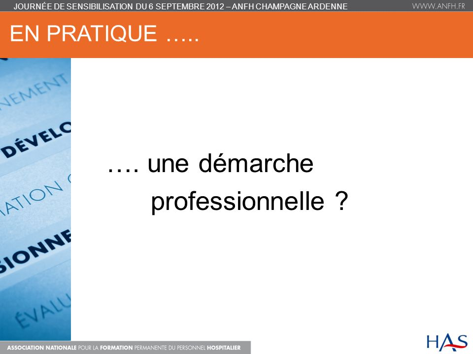 professionnelle En pratique ….. …. une démarche